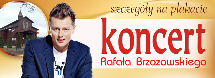 25-lecie święceń kapłańskich księdza Marka – Koncert Rafała Brzozowskiego