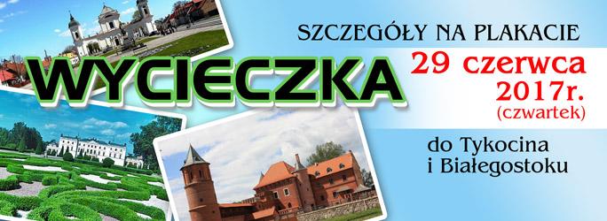 Wycieczka do Tykocina i Białegostoku – 29 czerwca 2017 r. (czwartek)