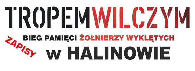 """Bieg Pamięci Żołnierzy Wyklętych """"Tropem Wilczym"""" w Halinowie – ZAPISY NA BIEG"""