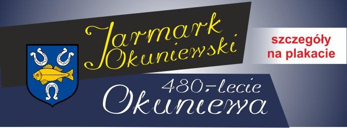 Jarmark Okuniewski – 480-lecie Okuniewa – zmiana terminu !