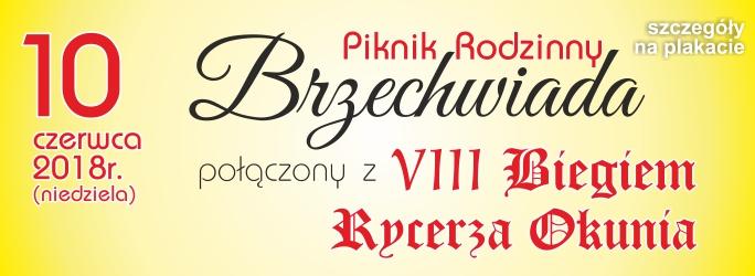 Piknik Rodzinny Brzechwiada połączony z VIII Biegem Rycerza Okunia – 10 czerwca 2018 r.