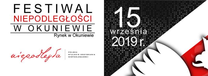 """""""Festiwal Niepodległości w Okuniewie""""- 15 września 2019 r."""