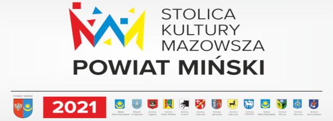 """Powiat Miński """"Stolicą Kultury Mazowsza"""" w 2021 r."""